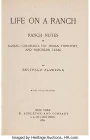 Reginald Aldridge. Life on a Ranch. New York: 1884. First | Lot ...