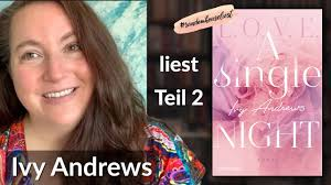 "Ivy Andrews liest aus ""A single night"" 