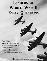 leaders of world war ii essay questions part one  leaders of world war ii essay questions part one com