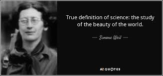 Beauty Of Science Quotes Best of Simone Weil Quote True Definition Of Science The Study Of The