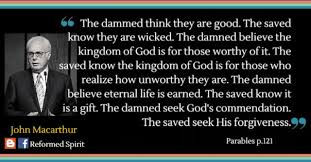 The Damned Believe Eternal Life Is Earned The Saved Know It Is A Beauteous John Macarthur Quotes