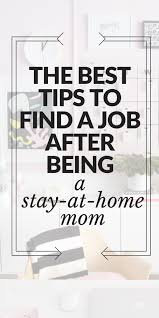 How To Find A Job After Being A Stay At Home Mom Fashion
