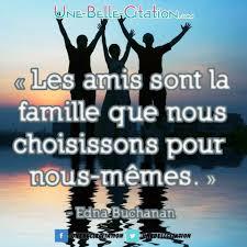 Les Amis Sont La Famille Que Nous Choisissons Pour Nous Mêmes