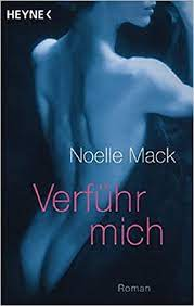 Verführ mich: Amazon.de: Noelle Mack, Ulrich Georg: Bücher