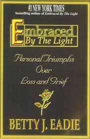 Embraced By The Light Book Unique Embraced By The Light Personal Triumphs Over Loss And Grief By
