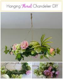 hanging fl chandelier diy beauteeful living