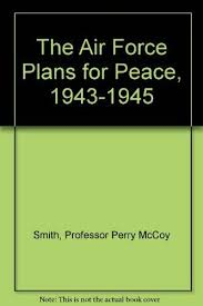 The Air Force Plans for Peace, 1943-1945 by Perry McCoy Smith (1970,  Hardcover) for sale online | eBay