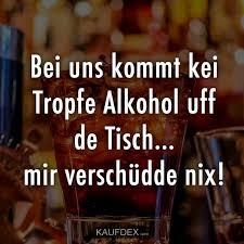 Bei Uns Kommt Kei Tropfe Alkohol Uff De Tisch Kaufdex Lustige