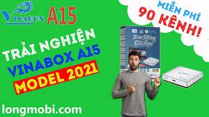 Trải Nghiệm Vinabox A15 - Tv Box Cấu Hình Cao, Ram 2GB Miễn Phí Bản Quyền  90 Kênh Cơ Bản - longmobi - YouTube