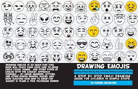 our new kids drawing book how to draw emojis and emoji faces