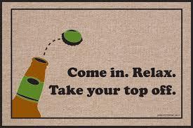 Relax. Take Your Top Off doormat - Funny Doormats – High Cotton Inc