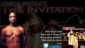 2pac how do you want it ft 50 cent jon804 remix