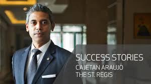 Hotel Manager Les Roches Alumnus Cajetan Araujo Hotel Manager The St Regis Mumbai