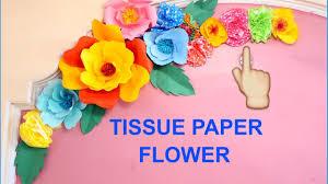 Tissue Paper Flower Ideas Tissue Paper Flower Decoration Ideas Flower Birthday Decoration Ideas Wall Decoration Ideas
