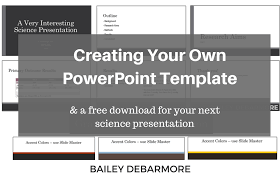 Creating Powerpoint Templates How To Make A Powerpoint Template Bailey Debarmore