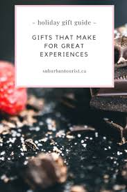 experiences make for memorable gifts a list of experiential gift ideas for him her couples and the family giftideas holidaygifts holidaygiftguide