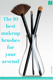 the 10 best makeup brushes to include in your