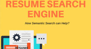 how semantic search has revamped the resume search engine resume search engine