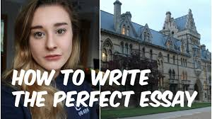 how to write the perfect essay oxford university student