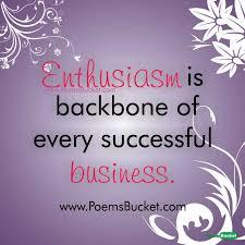 Enthusiasm Quotes Inspiration Enthusiasm Is Backbone Motivational Quotes