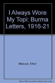 Amazon   I Always Wore My Topi: Burma Letters, 1916-21   Mabuce, Ethel,  Griffith, Lucille   Christianity