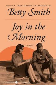 Joy in the Morning by Betty Smith, Paperback | Barnes & Noble®