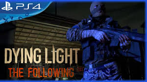 Dying Light Add Ons Ps4 Dying Light The Following Dlc Reveal Trailer Ps4