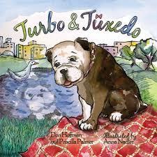 Turbo and Tuxedo: Hoffman, Don, Palmer, Priscilla, Nadler, Anna:  9781943154272: Amazon.com: Books