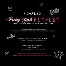 a vip invite 2chainz pretty s fit fest pretty s like trap edition on thursday june 15th rebelle agency
