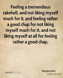 Liking Yourself Quotes Best Of Kingsley Amis Quotes QuoteHD