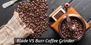 Sboly conical burr coffee grinder, stainless steel adjustable burr mill with 19 precise grind settings, electric coffee grinder for drip, percolator, french press, american and turkish coffee makers. Blade Vs Burr Grinders 5 Differences That Change Your Coffee