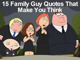 Family Guy Quotes New 48 Family Guy Quotes That Are Actually Pretty Deep Playbuzz