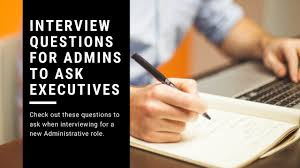 Interview Questions For Executive Assistants Interview Questions For Executive Assistants To Ask The Executive
