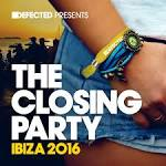 Defected Presents: The Closing Party Ibiza 2016