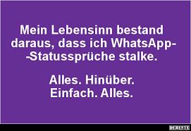 Mein Lebensinn Bestand Daraus Dass Ich Whatsapp Statussprüche