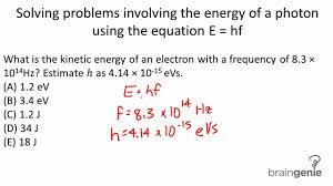physics 8 1 1 2 solving problem involving the energy of a photon using the equation e hf
