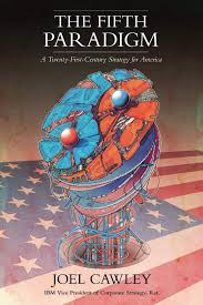 The Fifth Paradigm: A 21st Century Strategy for America: Cawley ...