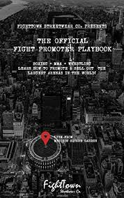 The Official Fight Promoter Playbook The Fight Promoter Series 2