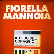 Il peso del coraggio – Fiorella Mannoia – Con Testo – M&B Music Blog