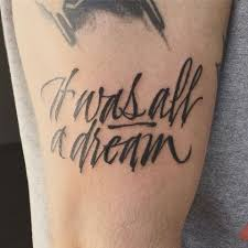 It Was All A Dream Tattoo Mister Kams