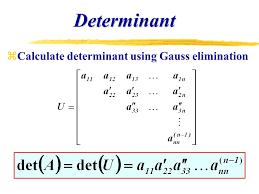 40 determinant calculate determinant using gauss elimination