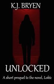 Smashwords – Unlocked: a short prequel to Lokte – a book by K.J. Bryen
