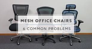 6 Common Problems With <b>Mesh Office Chairs</b>