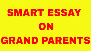 smart essay on grandparents  smart essay on grandparents