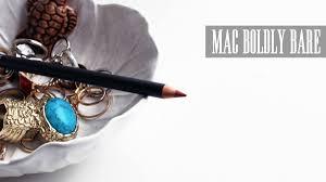 REVIEW | <b>MAC BOLDLY BARE</b> LIP PENCIL - Lily Like