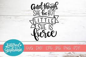 Handlettered Svg Dxf And Though She Be But Little