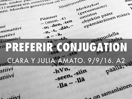Preferir Conjugation Full Explanation Get Education