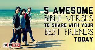 40 Awesome Bible Verses To Share With Your Best Friends Today Best Bible Verse For A Freind