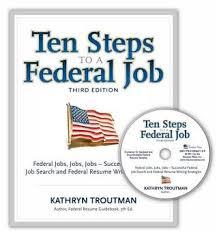 Ten Steps To A Federal Job 3rd Ed Federal Jobs Jobs Jobs