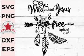 42 free baby jesus fonts. Wild About Jesus Free Indeed Svg Bohemian Feather Arrow 346349 Illustrations Design Bundles